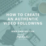 How To Create An Authentic Following For Your Videos