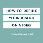 Tips To Define Your Brand On Video