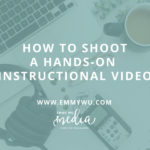 How To Shoot A Hands-On Instructional Video