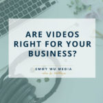 How to Know If Videos Are Right For Your Business