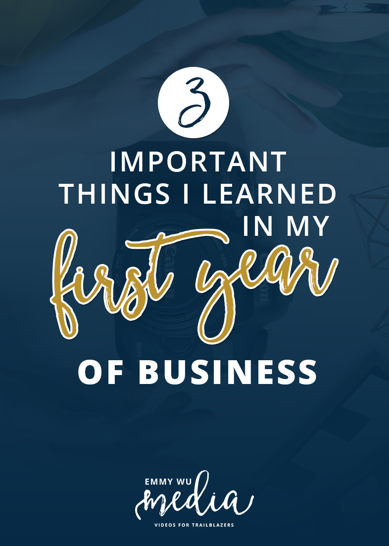 3 Important Lessons I Learned in My 1st Year of Business | Emmy Wu Media