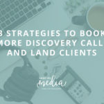3 Strategies to Book More Discovery Calls and Land Clients