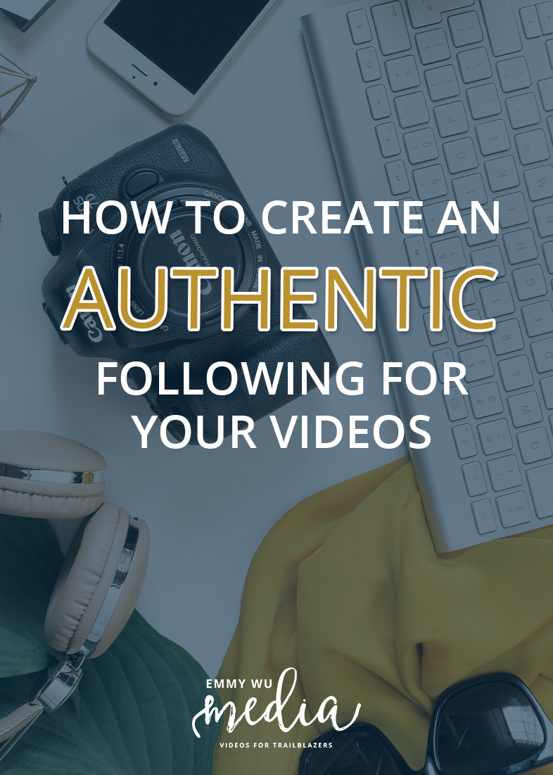 How to Create an AUTHENTIC Following For Your Videos! | Emmy Wu Media
