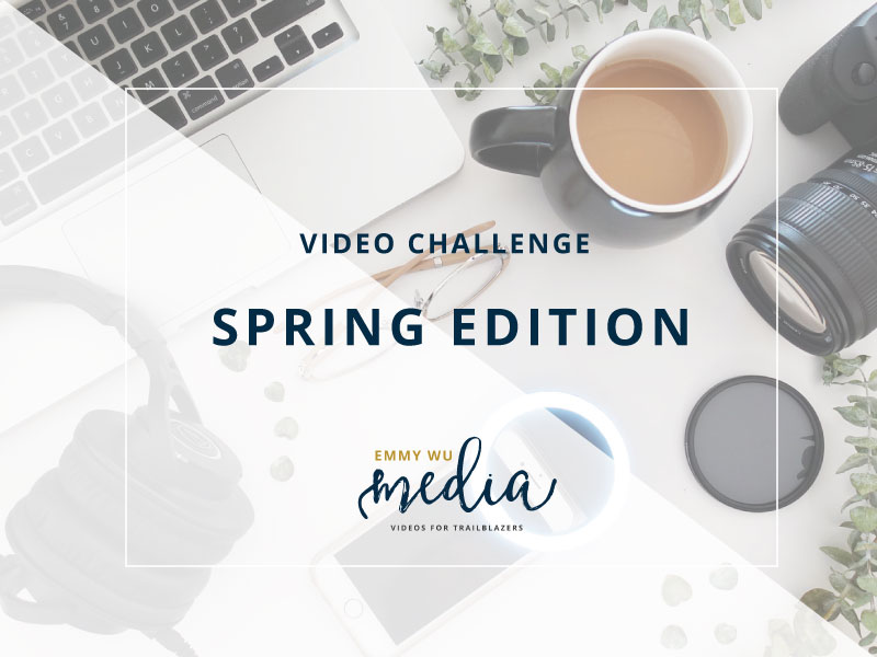 Spring Video Challenge – April Edition