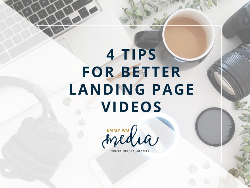 4 Tips for Better Landing Page Videos
