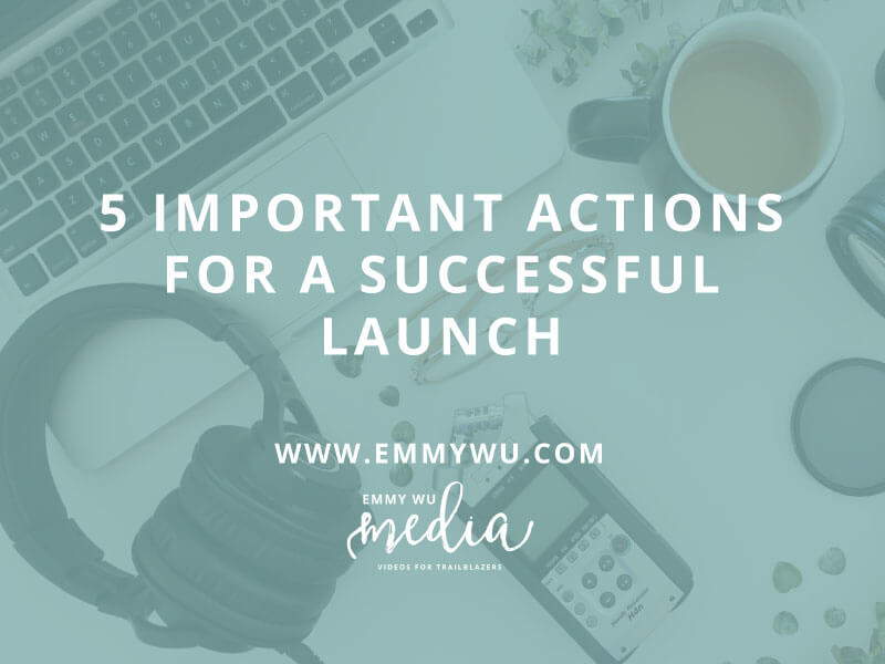 5 Important Actions to Ensure a More Successful Launch