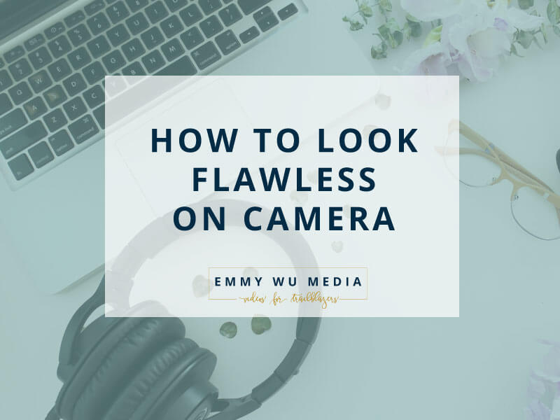 How to Look Flawless on Camera
