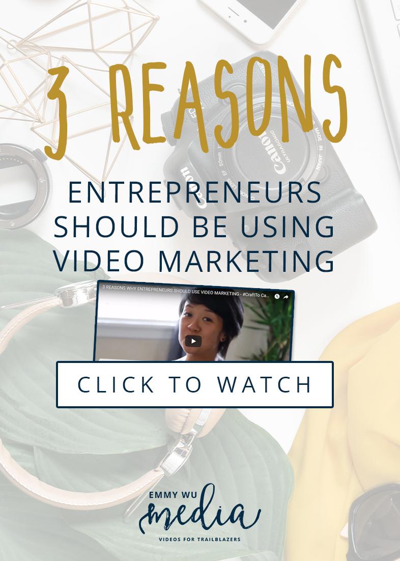 3 Reasons Entrepreneurs Should Use Video Marketing | Emmy Wu Media