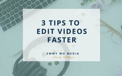 3 Tips to Edit Videos Faster