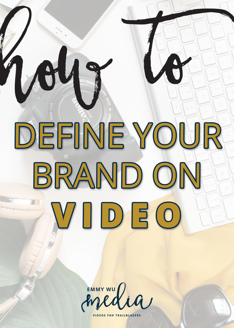 How to Define Your Brand on Video   Emmy Wu Media