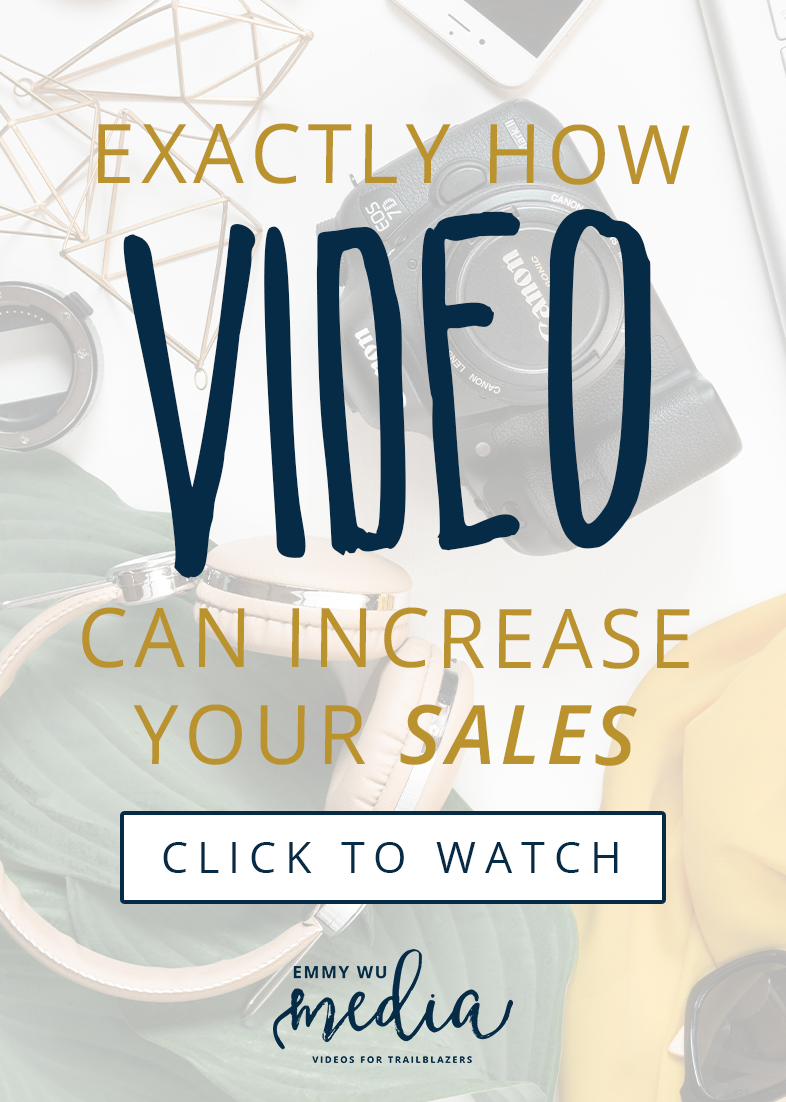 Exactly How Videos Can Increase Your Sales | Emmy Wu Media