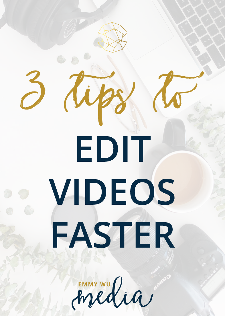 3 Tips to Edit Videos Faster | Emmy Wu Media