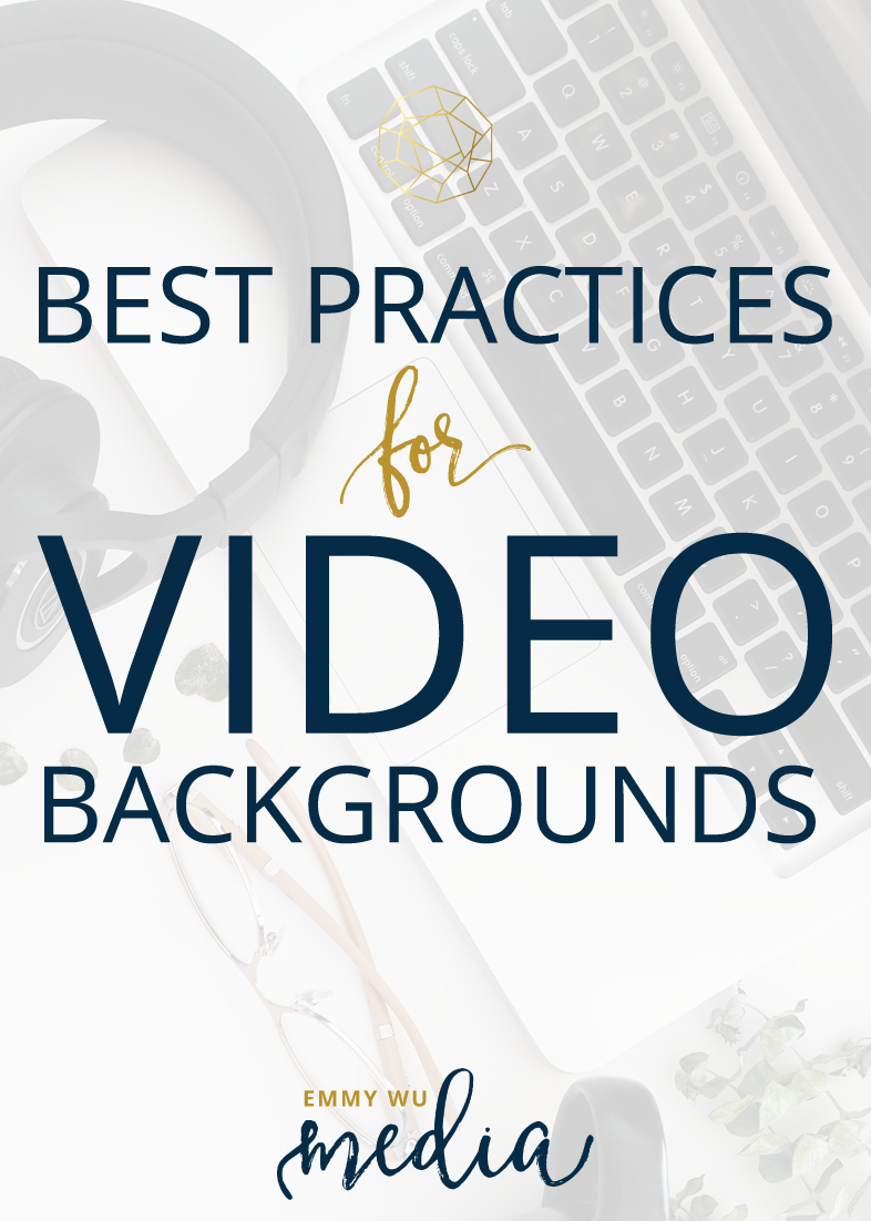 Best Practices for Video Backgrounds | Emmy Wu Media