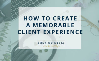 How to Create a Memorable Client Experience