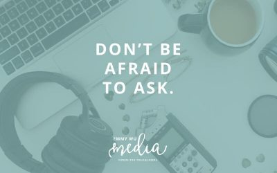 Don't be afraid to ask