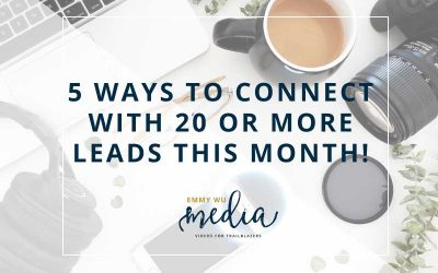 5 Ways You Can Create 20 or More Leads This Month