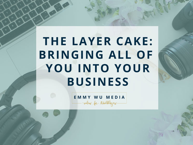 Layer Cake: Bringing All Of You Into Business.