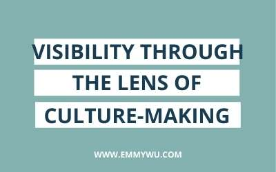 Visibility Through The Lens Of Culture-Making